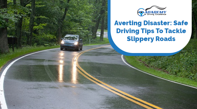 safe driving tips to tackle slippery roads