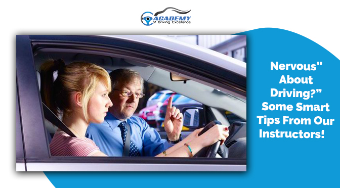 """""""Nervous About Driving?"""" Some Smart Tips From Our Instructors!"""