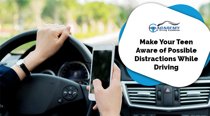 Make Your Teen Aware of Possible Distractions While Driving