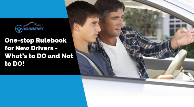 One-stop Rulebook for New Drivers – What's to DO and Not to DO!