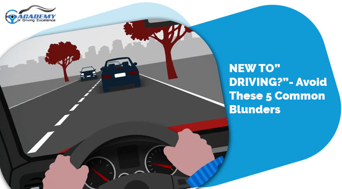 """NEW TO DRIVING?""- Avoid These 5 Common Blunders!"