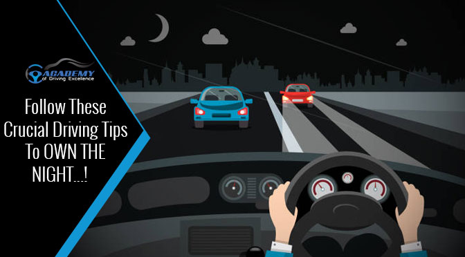 Follow These Crucial Driving Tips To OWN THE NIGHT…