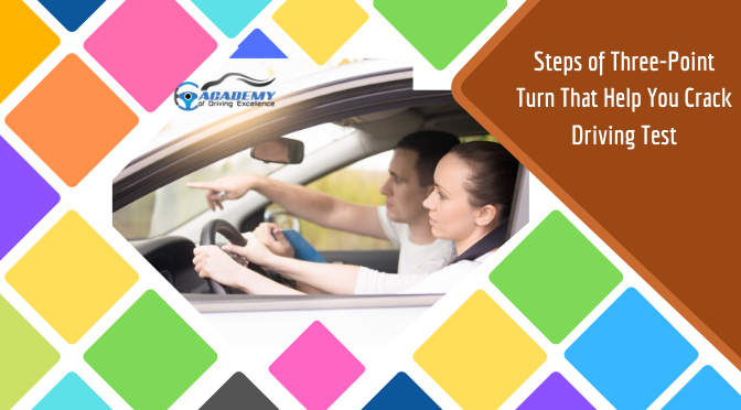 Steps of Three-Point Turn That Help You Crack Driving Test