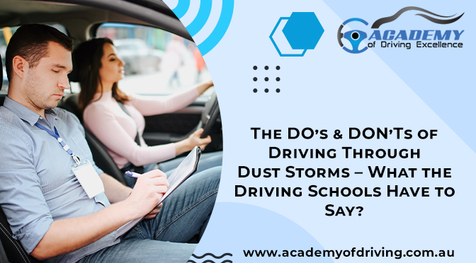 The DO's & DON'Ts of Driving Through Dust Storms – What the Driving Schools Have to Say?