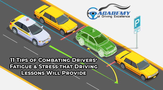 11 Tips of Combating Drivers' Fatigue & Stress that Driving Lessons Will Provide