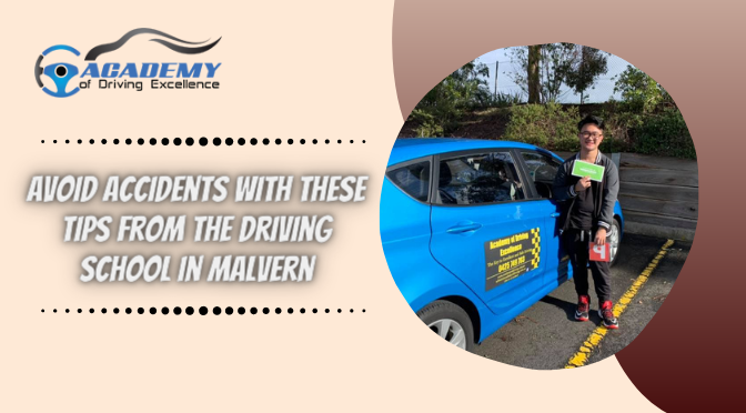 Avoid Accidents with These Tips from the Driving School in Malvern