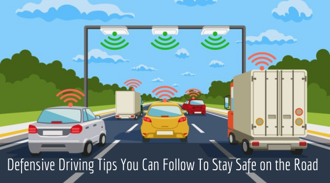 Defensive Driving Tips You Can Follow To Stay Safe on the Road