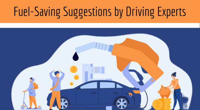 A Few Tried and Tested Fuel-Saving Suggestions by Driving Experts