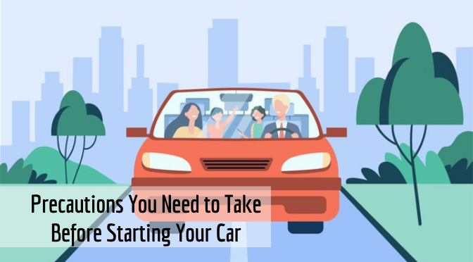 Precautions You Need to Take Before Starting Your Car