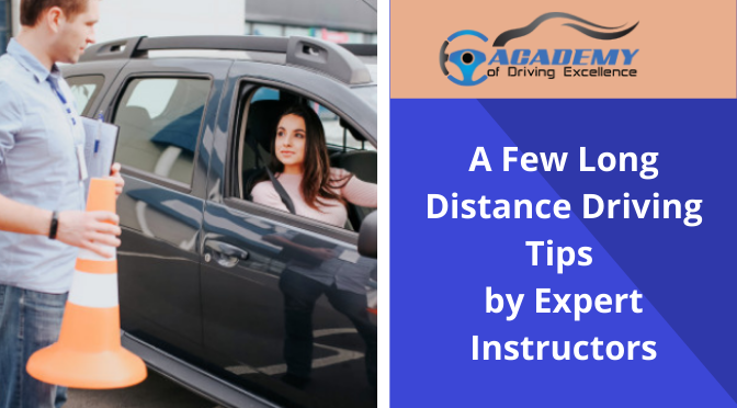 A Few Long Distance Driving Tips by Expert Instructors