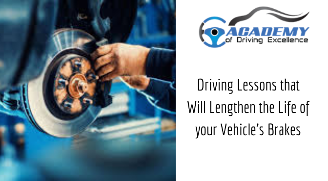 Driving Lessons that Will Lengthen the Life of your Vehicle's Brakes