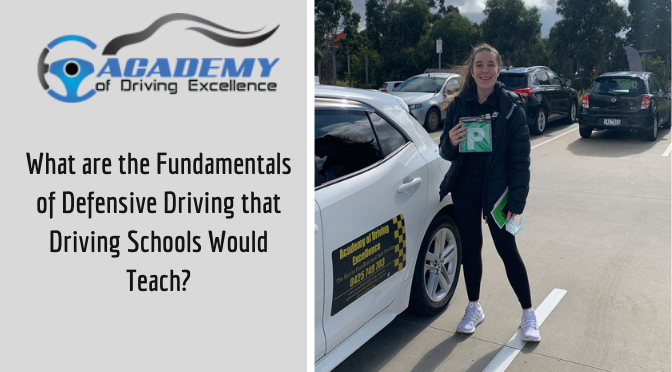 What are the Fundamentals of Defensive Driving that Driving Schools Would Teach?